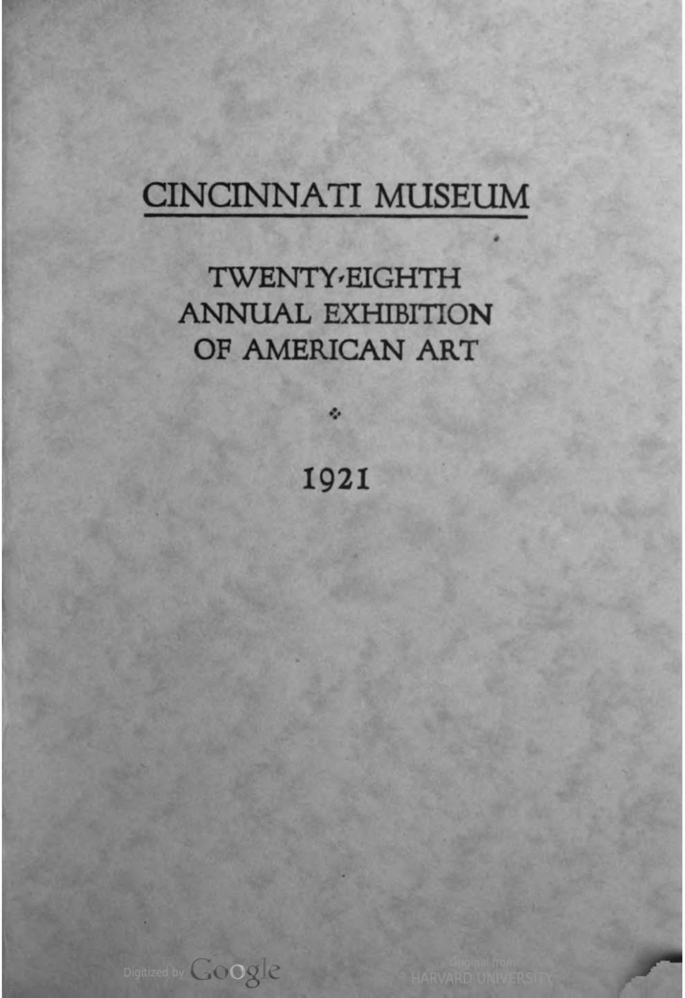 "1921 Cincinnati Museum, Cincinnati, OH, ""The Twenty-Eighth Annual Exhibition of American Art"", May 28 - July 31"