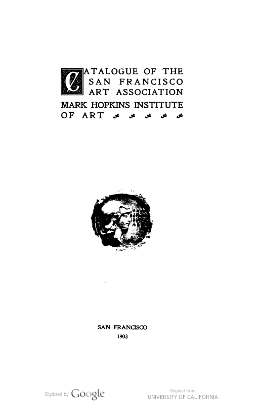 "1903 The San Francisco Art Association, Mark Hopkins Institute of Art, San Francisco, CA, ""Exhibition"", x?-x?"