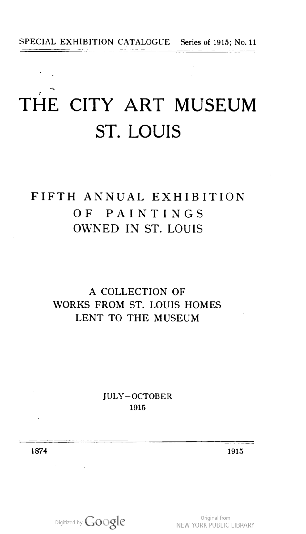 """1915 City Art Museum of St. Louis, St. Louis, MO, """"5th Annual Exhibition of A Collection of Works from St. Louis Homes Lent to the Museum"""", July 11–October"""