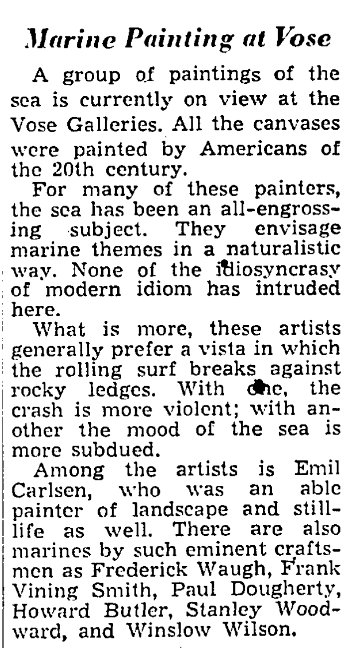 "The Christian Science Monitor, New York, NY, ""Maine Painting at Vose"" by Dorothy Adlow, February 21, 1958, page 7, not illustrated."