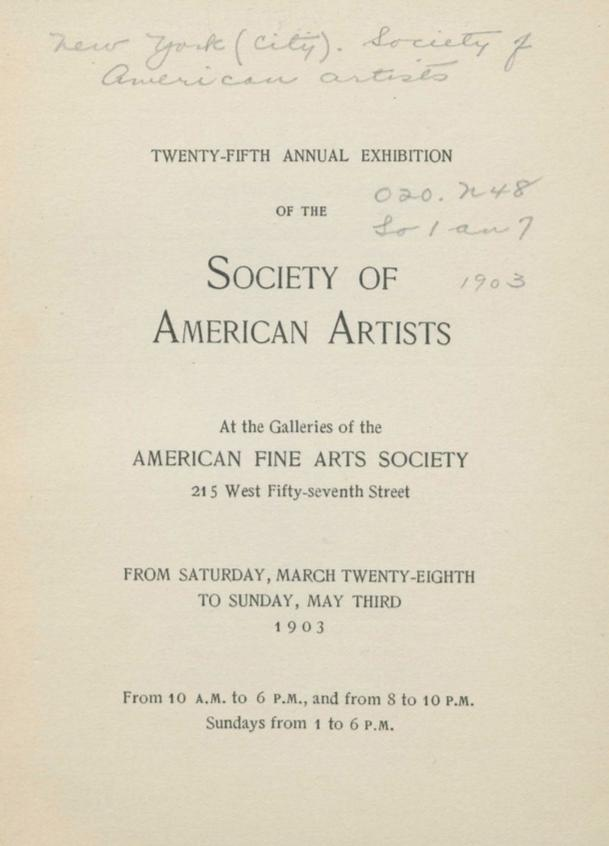 "1902 Society of American Artists, New York, NY, ""Twenty-Fifth Yearly Exhibition"", March 28 - May 3"