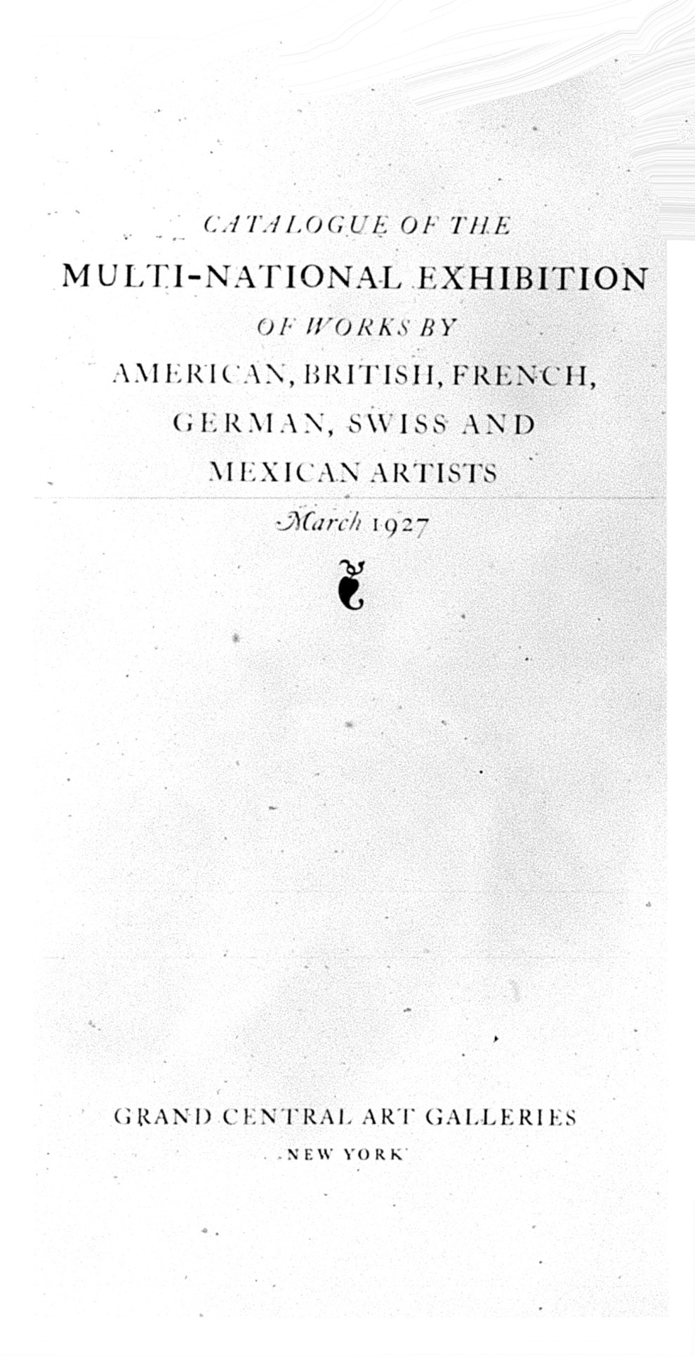 "Grand Central Art Galleries, New York, NY, ""The Multi-National Exhibition"", March, 1927; July-August, 1926, Berlin, National Gallery; September, 1926, Berne, Kunsthalle; December, 1926, London, Chenil Galleries; Paris, January, 1927, Bernheim Jeune Gallery."