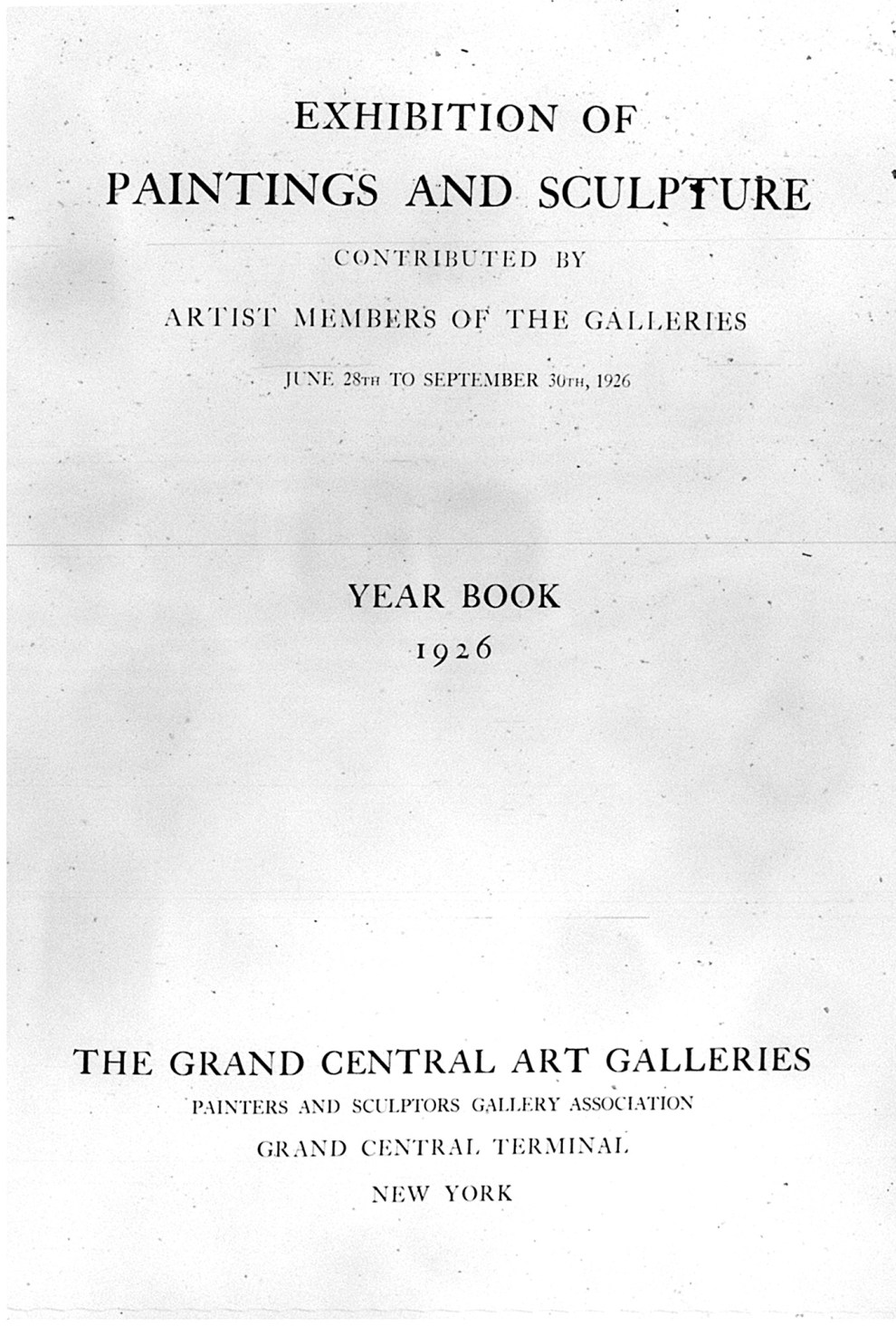 "1926 Grand Central Art Galleries, Inc., New York, NY, ""Exhibition of Paintings and Sculpture Contributed by Artist Members of the Galleries"", June 28 - September 30"