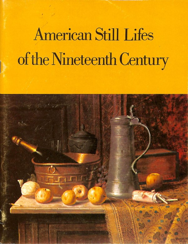 American Still Lifes of the Nineteenth Century