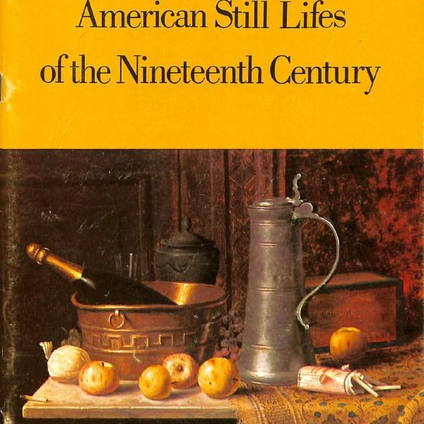American Still Lifes of the Nineteenth Century
