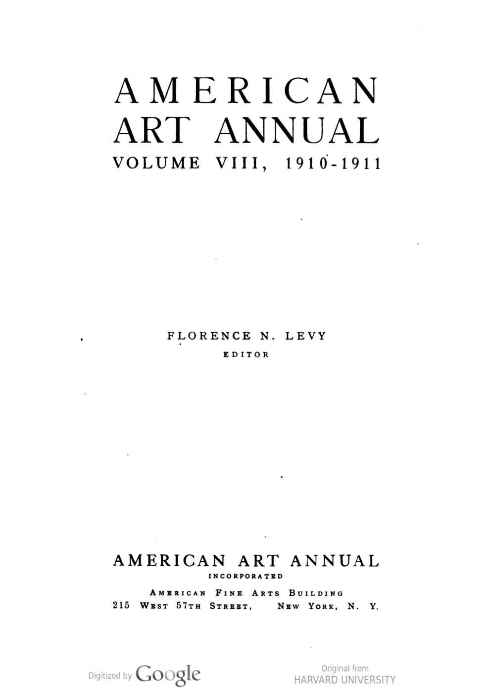 American art annual : Volume VIII, 1910-1911 edited by Florence N. Levy, American Art Annual Incorporated, New York, NY, 1911
