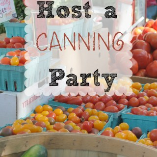 How to Host a Canning Party