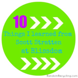 My Top 10 Scott Stratten Take-Aways from Blissdom