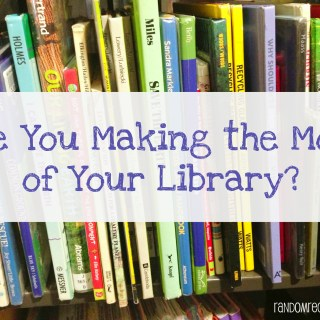 Are You Making the Most of Your Library?