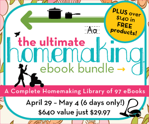Why I am buying the Ultimate Homemaking eBook Library
