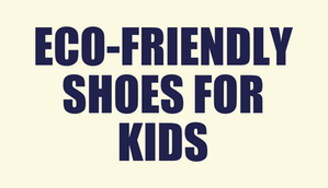 Eco-Friendly Kid Shoes for Summer