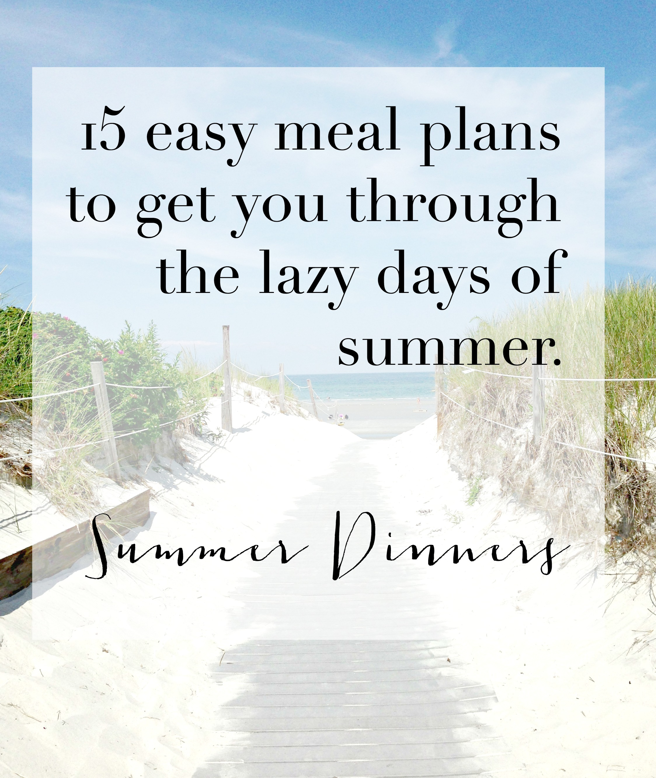 15 Easy summer dinner ideas when you don't have time in the kitchen. Grab the cheat sheet and save this for Summer Meal Planning Ideas.