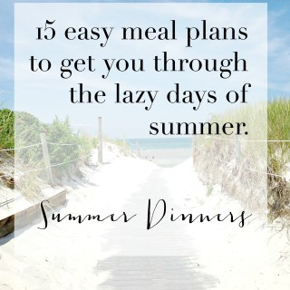 Summer Meal Planning Ideas