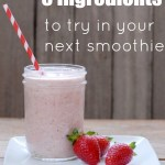 Try 5 new ingredients in your smoothie