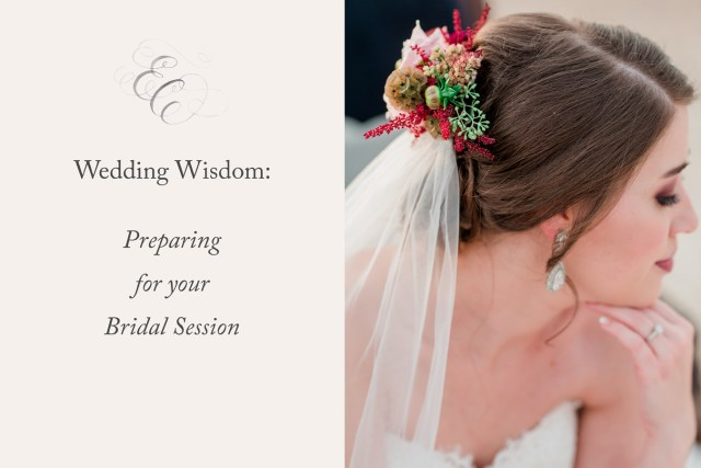 bridal session tips - how to prepare for your portraits