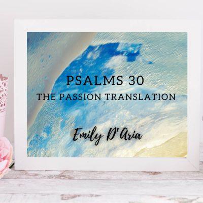 Psalm 30 (The Passion Translation)