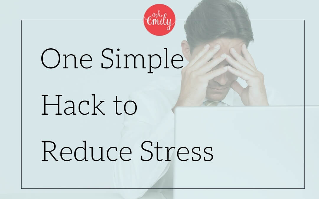 One Simple Hack to Reduce Stress this Holiday Season | and always