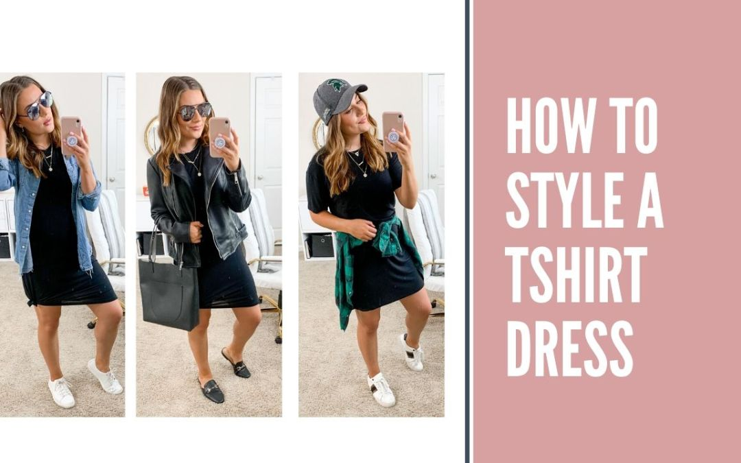HOW TO STYLE A TSHIRT DRESS FOR SPRING AND SUMMER