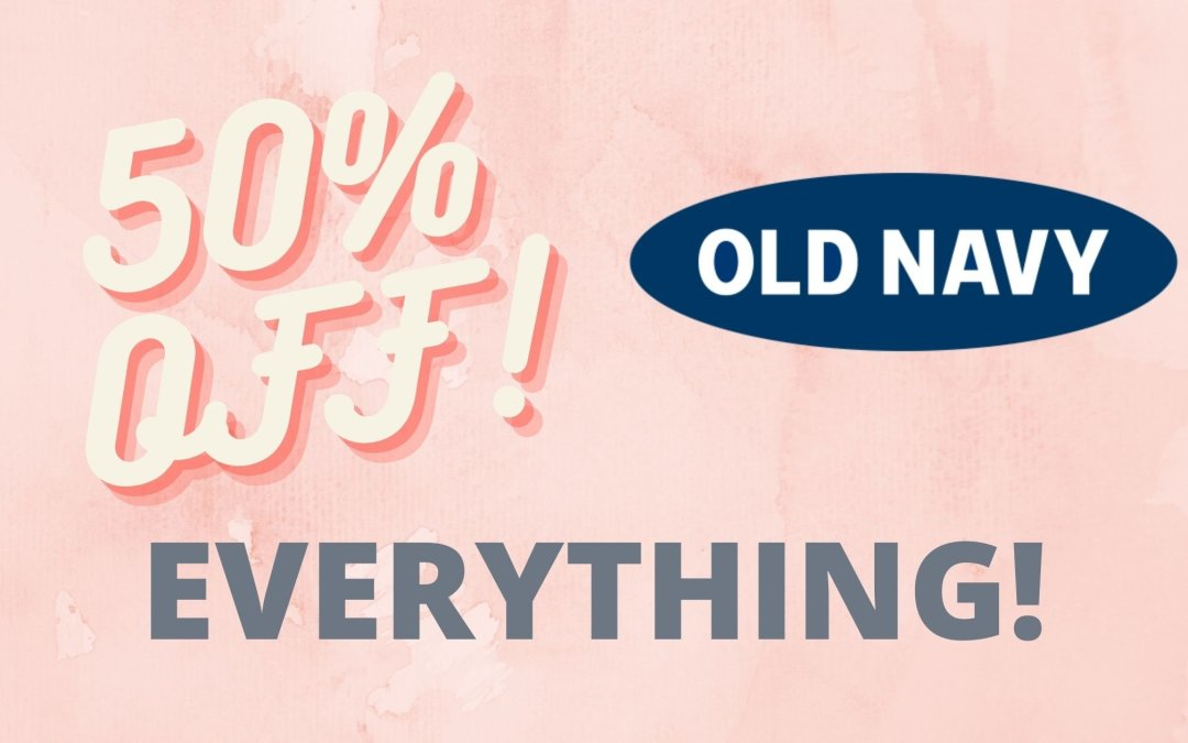 Old Navy 50% Off Sale!