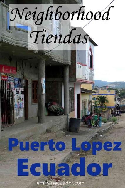 Neighborhood Tiendas, Puerto Lopez, Ecuador Pinterest