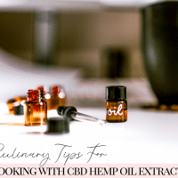 Culinary Tips for Cooking with CBD Hemp Oil