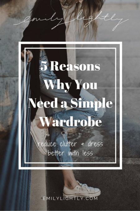 5 Reasons Why You Need a Simple Wardrobe