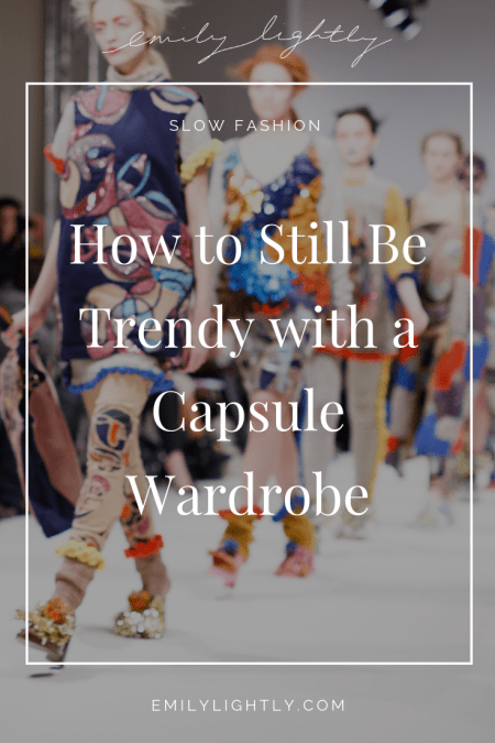 How to Still Be Trendy with a Capsule Wardrobe