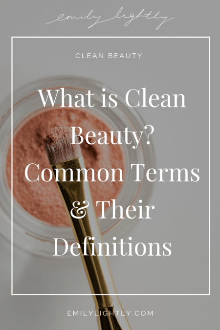 What is Clean Beauty? Common Terms & Their Definitions
