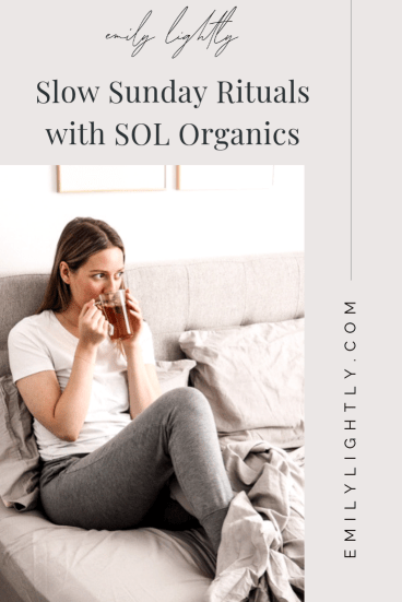 Slow Sunday Rituals with SOL Organics