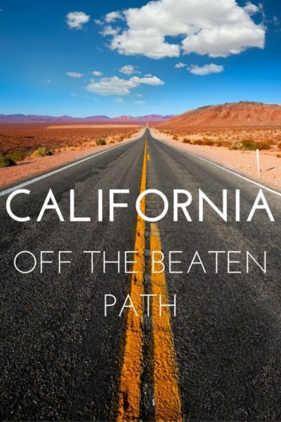 My Dream Trip to California - Off the Beaten Path in the Golden State