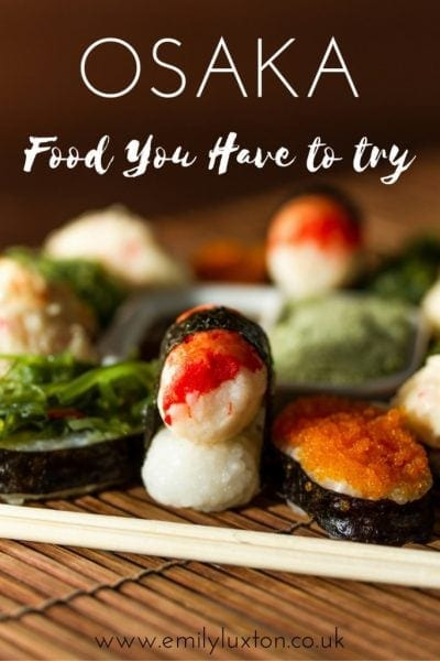 Five Foods You Have to Try in Osaka