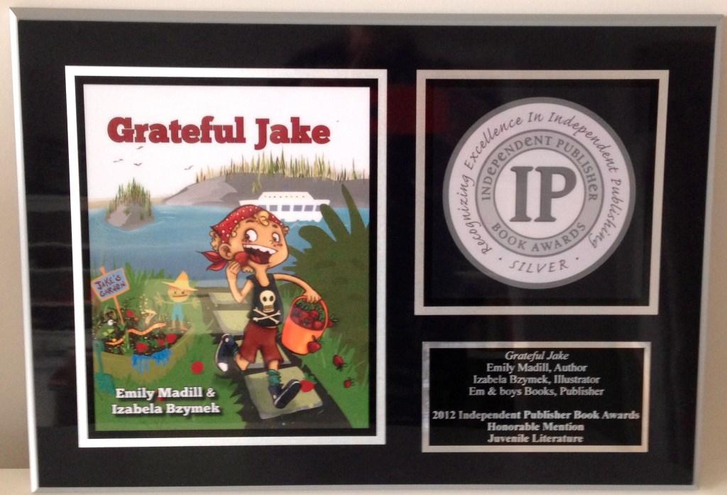 Celebrating Grateful Jake, Grateful Jake book, Grateful Jake Book Award, Independent Publisher, Independent Publisher Notable book Juvenile, Gratitude, Attitude of Gratitude, Confidence Boosters for Kids, Emily Madill