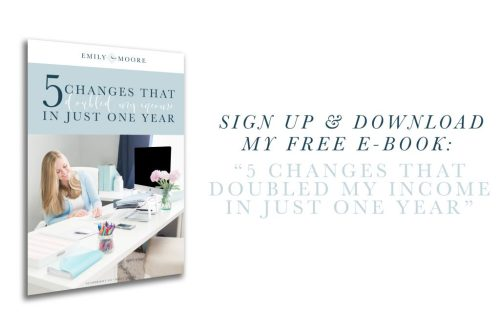 """5 Changes that Doubled My Income in Just One Year"" Free E-book!"