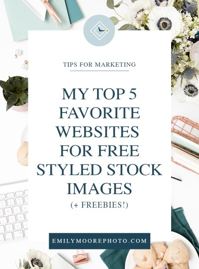 My Top 5 Favorite Websites for Free <br> Styled Stock Images
