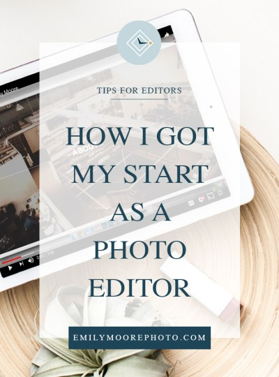 How I Got My Start as a Photo Editor