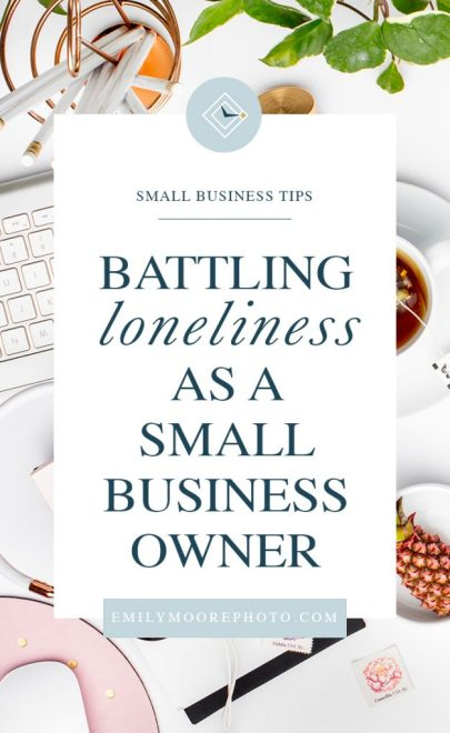 Battling Loneliness as a Small Business Owner | Emily Moore