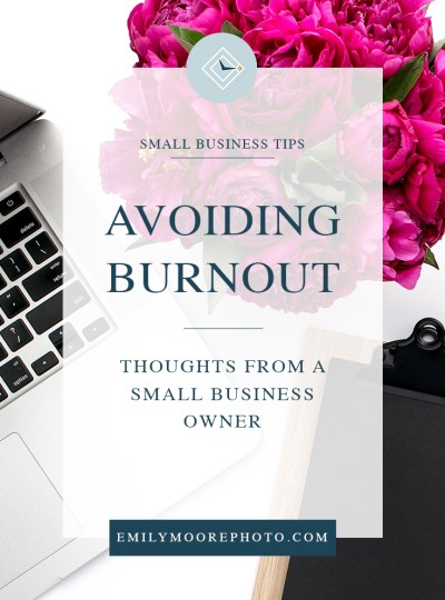 Avoiding Burnout: Thoughts from a Small Business Owner