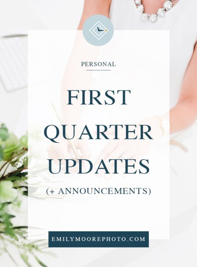 First Quarter Updates (& Announcements)!