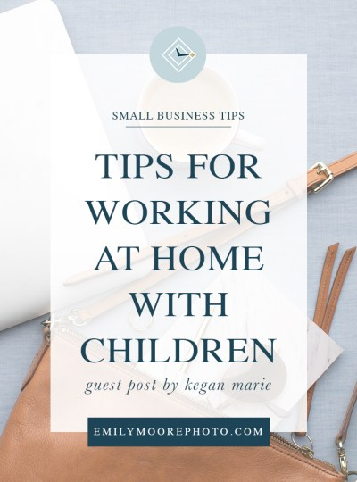 Guest Post: Tips for Working at Home with Children