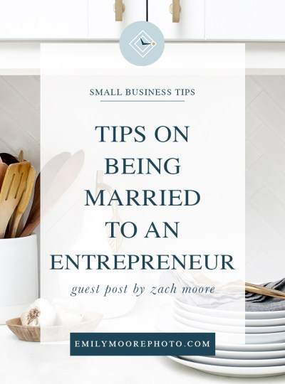 Guest Post: Tips on Being Married to an Entrepreneur