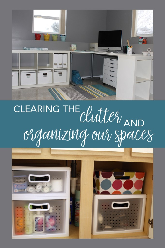 Clearing the clutter and organizing our spaces
