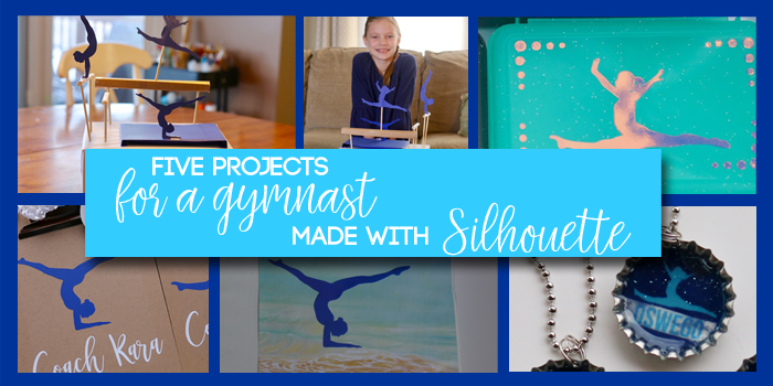Five projects for a gymnast made with Silhouette
