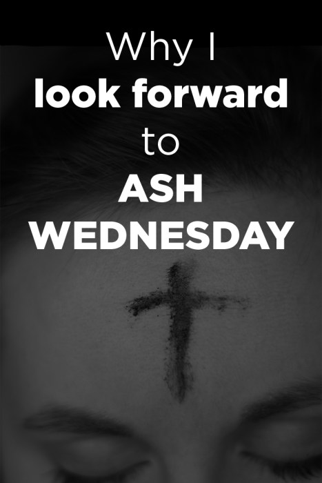 Why I'm looking forward to Ash Wednesday