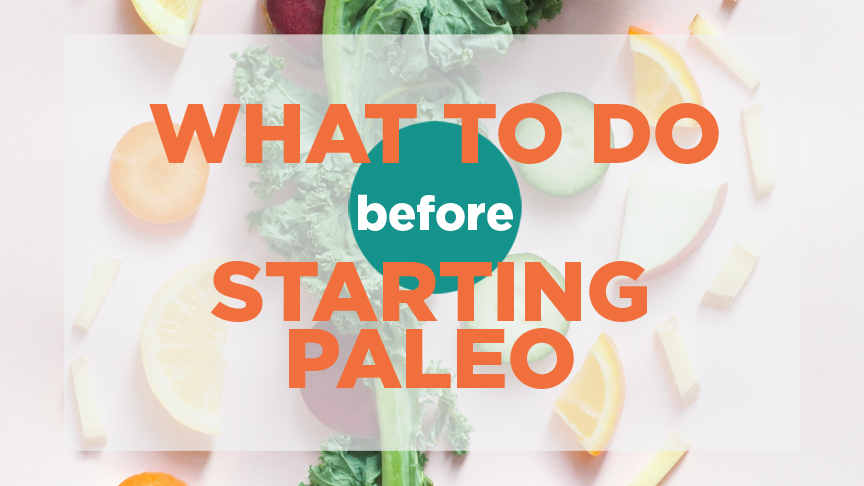 Before you begin a Paleo lifestyle