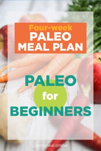 Paleo for beginners: Four weeks of Paleo meal plans