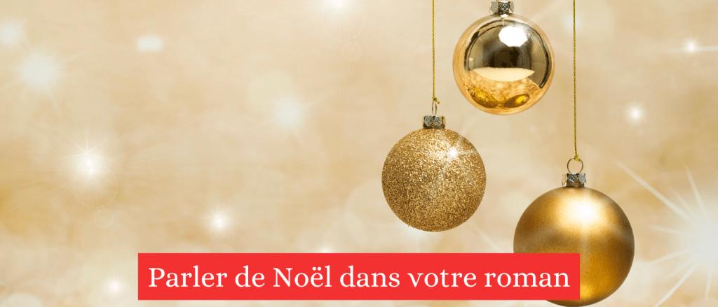 Roman de Noël, comment l'écrire - Emily Nols Auteur