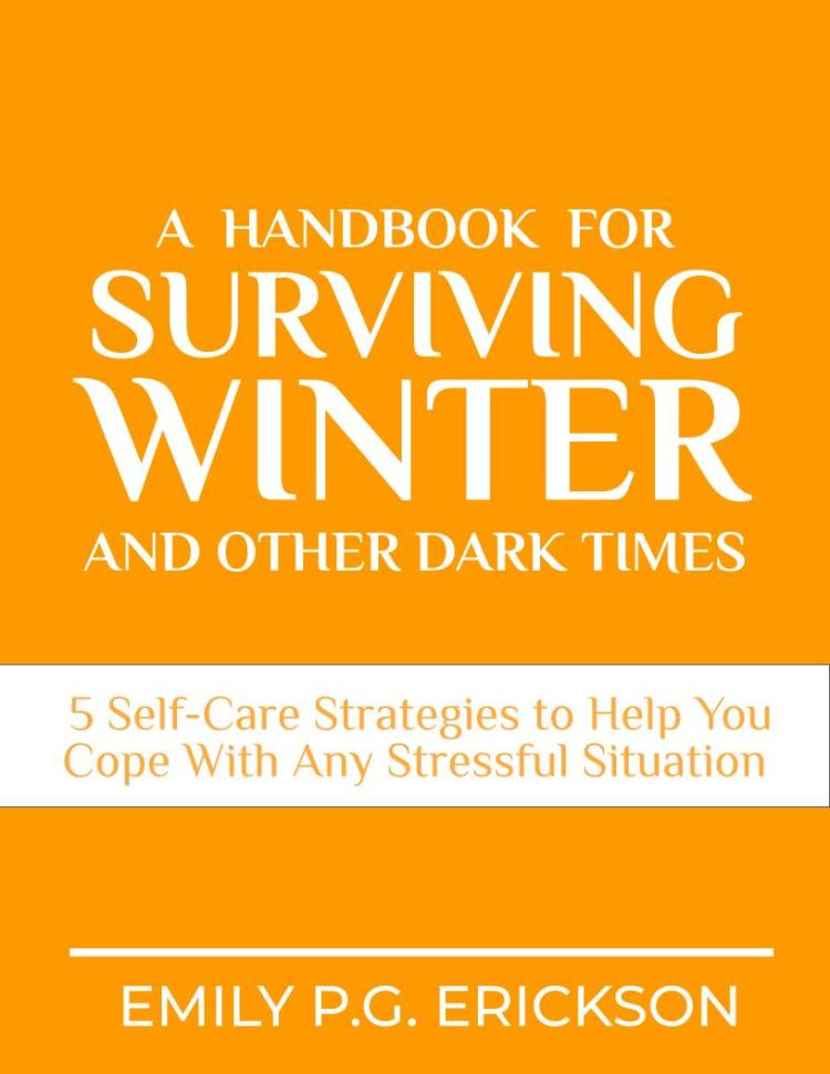 Cover concept for A Handbook for surviving winter and other dark times: 5 Self-Care Strategies To Help You Cope With Any Stressful Situation
