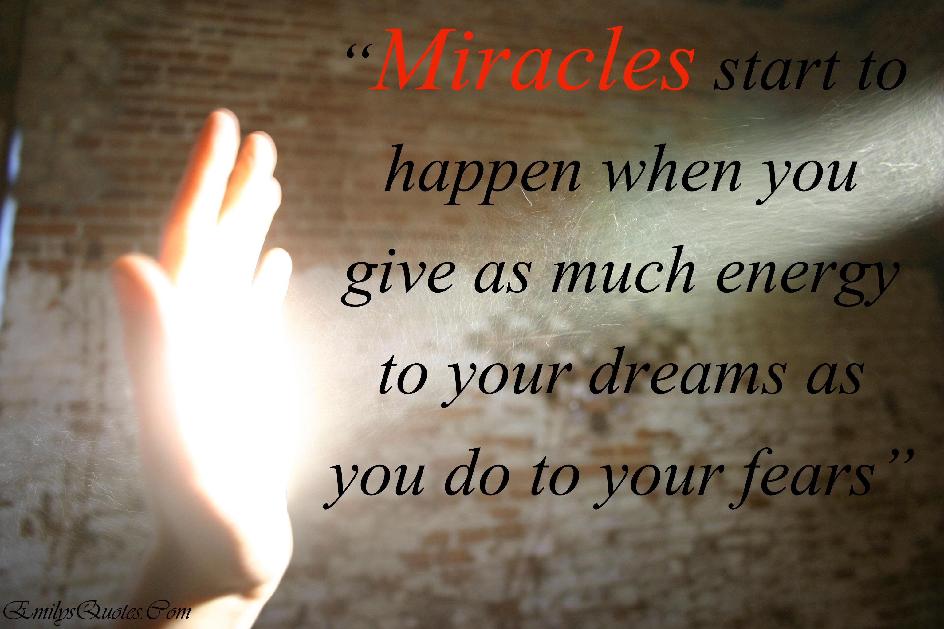 EmilysQuotes.Com - miracle, dreams, fear, energy, inspirational