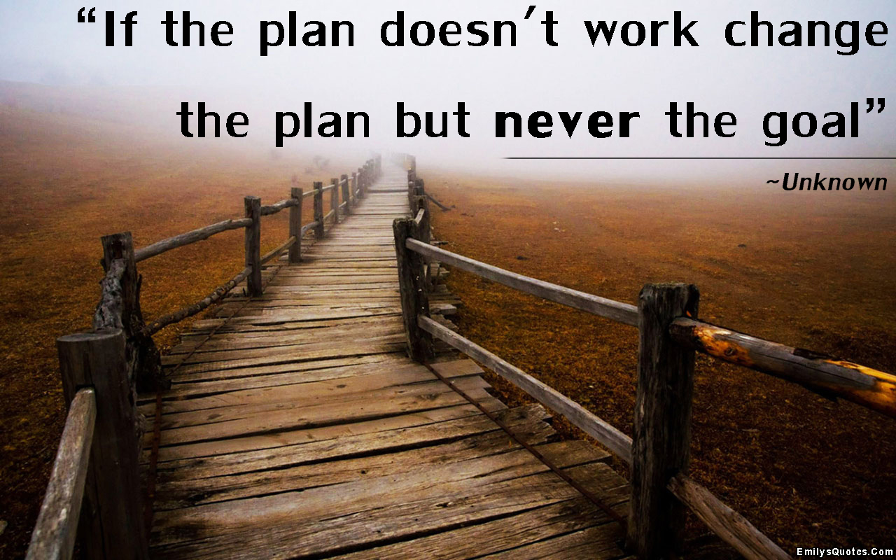 Never Change Attitude Quotes Wallpapers If The Plan Doesn T Work Change The Plan But Never The