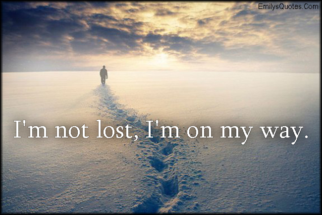 Image result for I'm not lost Picture